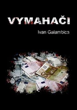 Ivan Galambica: Vymahači cena od 99 Kč