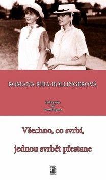 Romana Riba-Rollingerová: Všechno co svrbí, jednou svrbět přestane cena od 112 Kč