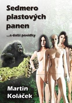 Martin Koláček: Sedmero plastových panen cena od 49 Kč