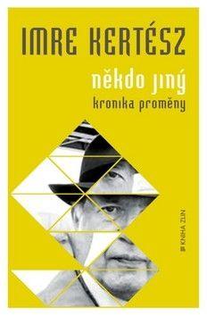 Imre Kertész: Někdo jiný cena od 89 Kč