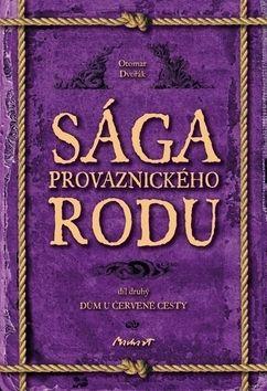 Otomar Dvořák: Sága provaznického rodu (2. díl - Dům u cena od 99 Kč