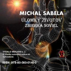 Michal Sabela: Úlomky životov – Zbierka noviel cena od 92 Kč