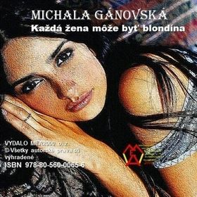 Michala Gánovská: Každá žena môže byť blondína cena od 97 Kč