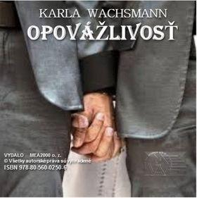 Karla Wachsmann: Opovážlivosť cena od 143 Kč