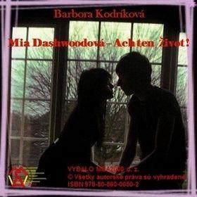 Barbora Kodríková: Mia Dashwoodová - Ach ten život cena od 77 Kč
