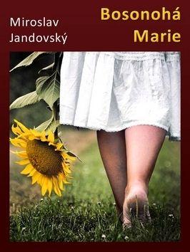 Miroslav Jandovský: Bosonohá Marie cena od 41 Kč