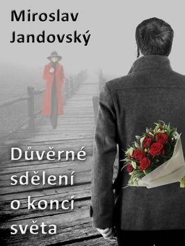 Miroslav Jandovský: Důverné sdělení o konci světa cena od 69 Kč