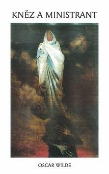 Oscar Wilde: Kněz a ministrant cena od 0 Kč