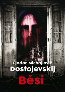 Fjodor Michajlovič Dostojevskij: Běsi cena od 159 Kč