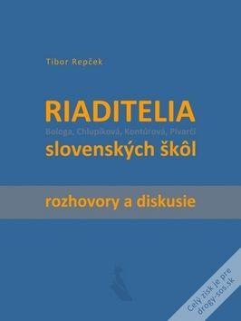 Tibor Repček: Riaditelia slovenských škôl cena od 56 Kč