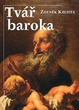 Zdeněk Kalista: Tvář baroka cena od 180 Kč