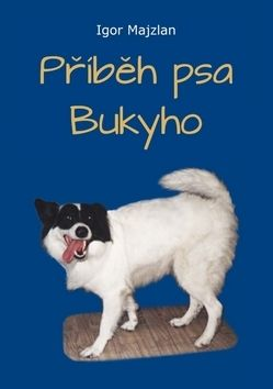 Igor Majzlan: Příběh psa Bukyho cena od 79 Kč