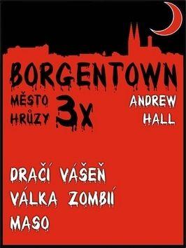 Andrew Hall: 3x Borgentown - město hrůzy II cena od 109 Kč