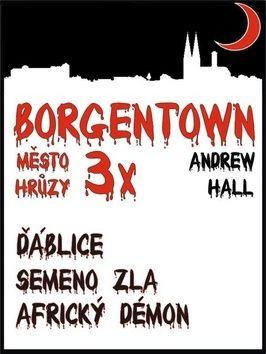 Andrew Hall: 3x Borgentown, město hrůzy cena od 109 Kč