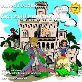 Slavoj Vlček: Ako žijú princezné cena od 118 Kč