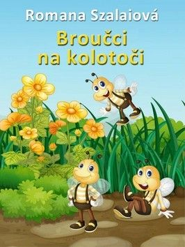 Romana Szalaiová: Broučci na kolotoči cena od 39 Kč