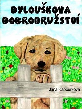 Jana Kabourková: Dylouškova dobrodružství cena od 39 Kč