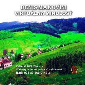 Denis Makovini: Virtuálna minulosť cena od 108 Kč