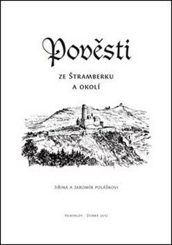 Jaromír Polášek, Jiřina Polášková: Pověsti ze Štramberku a okolí cena od 38 Kč