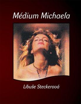 Libuše Steckerová: Médium Michaela cena od 158 Kč