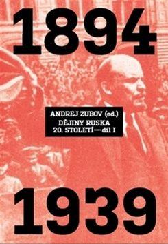 Andrej Zubov: Dějiny Ruska 20. století - 1.díl cena od 605 Kč