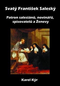 Karel Kýr: Svatý František Saleský cena od 59 Kč