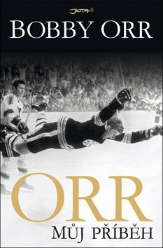 Orr Bobby: Orr - Můj příběh cena od 213 Kč