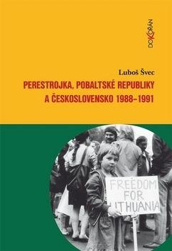 Luboš Švec: Perestrojka, pobaltské republiky a Česko cena od 199 Kč
