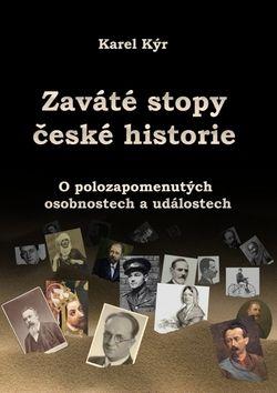 Karel Kýr: Zaváté stopy české historie cena od 89 Kč