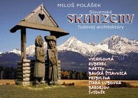 Miloš Polášek: Slovenské skanzeny ľudovej architektúry cena od 247 Kč