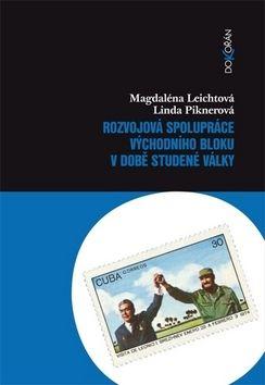 Linda Piknerová, Magdaléna Leichtová: Rozvojová spolupráce východního bloku v době studené války cena od 136 Kč