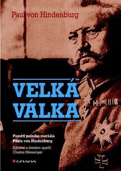 Paul von Hindenburg: Velká válka cena od 125 Kč