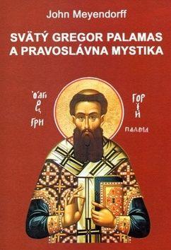 John Meyendorff: Svätý Gregor Palamas a pravoslávna mystika cena od 219 Kč