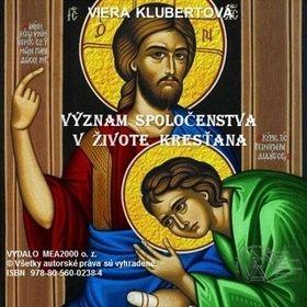 Viera Klubertová: Význam spoločenstva v živote kresťana cena od 123 Kč