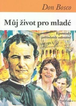 Don Bosco: Můj život pro mladé cena od 68 Kč