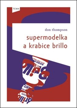 Don Thompson: Supermodelka a krabice Brillo cena od 256 Kč