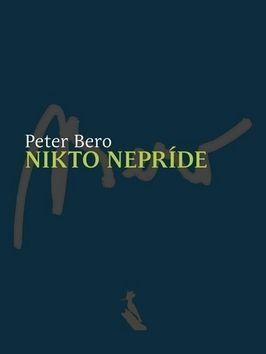 Peter Bero: Nikto nepríde cena od 100 Kč