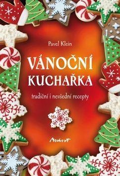 Pavel Klein: Vánoční kuchařka - tradiční i nevšední r cena od 119 Kč