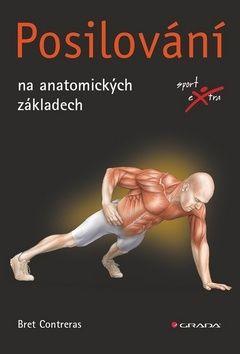 Bret Contreras: Posilování na anatomických základech cena od 336 Kč