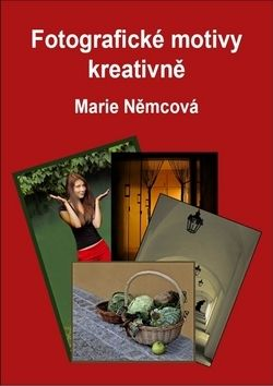 Marie Němcová: Fotografické motivy kreativně cena od 99 Kč