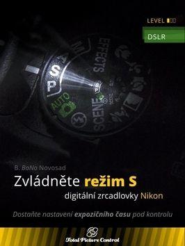 B. BoNo Novosad: Zvládněte režim S digitální zrcadlovky N cena od 329 Kč