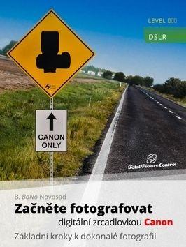 B. BoNo Novosad: Začněte fotografovat digitální zrcadlovk cena od 329 Kč