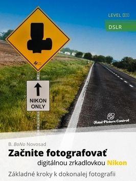 B. BoNo Novosad: Začnite fotografovať digitálnou zrkadlov cena od 329 Kč