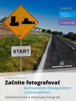 B. BoNo Novosad: Začnite fotografovať kompaktným fotoapar cena od 329 Kč
