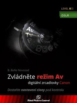 B. BoNo Novosad: Zvládněte režim Av digitální zrcadlovky cena od 329 Kč