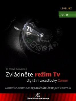 B. BoNo Novosad: Zvládněte režim Tv digitální zrcadlovky cena od 329 Kč