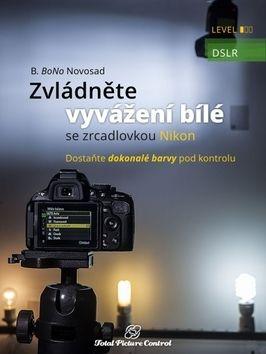 B. BoNo Novosad: Zvládněte vyvážení bílé se zrcadlovkou N cena od 329 Kč