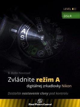 B. BoNo Novosad: Zvládnite režim A digitálnej zrkadlovky cena od 329 Kč