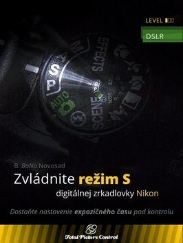 B. BoNo Novosad: Zvládnite režim S digitálnej zrkadlovky cena od 329 Kč