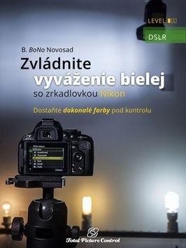 B. BoNo Novosad: Zvládnite vyváženie bielej so zrkadlovko cena od 329 Kč